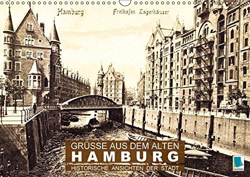 Grüße aus dem alten Hamburg – Historische Ansichten der Stadt (Wandkalender 2018 DIN A3 quer): Hamburg: Tradition und Stadtgeschichte (Monatskalender, ... [Kalender] [Apr 01, 2017] CALVENDO, k.A.