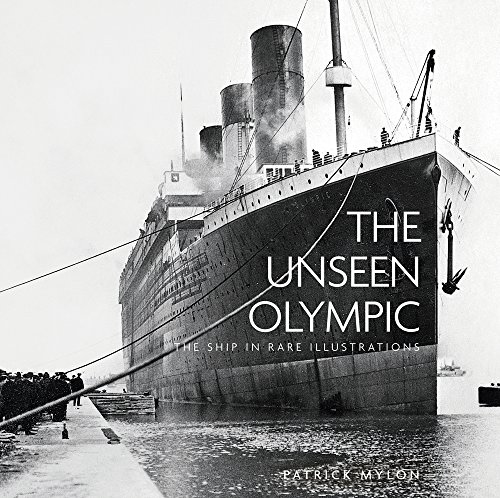 The Unseen Olympic: The Ship in Rare Illustrations (Unseen (Paperback))