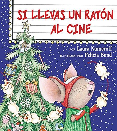 Si Llevas Un Raton Al Cine (If You Give. . .) por Laura Joffe Numeroff
