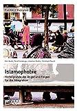 Islamophobie. Hintergründe der Angst und Folgen für die Integration