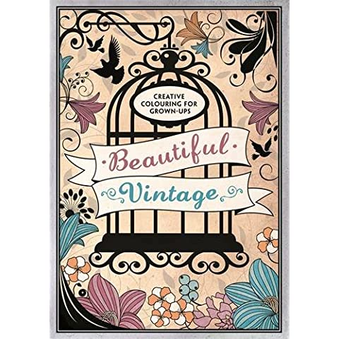 Beautiful Vintage: Creative Colouring for Grown-Ups