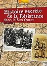 Histoire secrète de la résistance dans le sud-ouest par Penaud