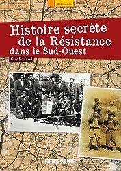 Histoire secrète de la résistance dans le sud-ouest