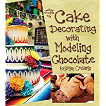 Cake Decorating with Modeling Chocolate (English Edition)