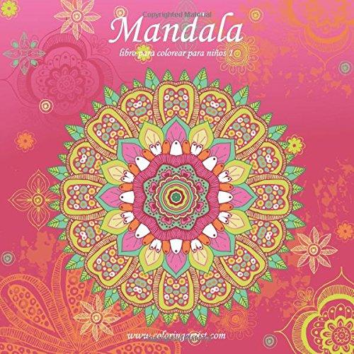 Mandala libro para colorear para niños 1: Volume 1 (Mandala para niños) por Nick Snels