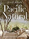 Pacific Natural: Simple Seasonal Entertaining par Kayne