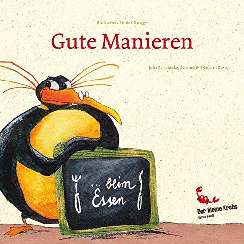 """Ein kleiner Kinder-Knigge """"Gute Manieren... beim Essen"""": gemalt von Julia Patschorke, gereimt von Susanne und Bernhard Krebs"""