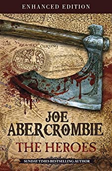 The Heroes: A First Law Novel (Set in the World of The First Law) by [Abercrombie, Joe]