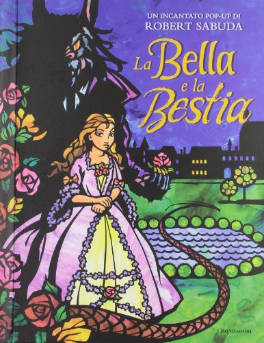 La Bella e la Bestia. Libro pop-up. Ediz. illustrata