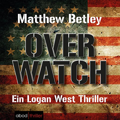 Buchseite und Rezensionen zu 'Overwatch (Logan West 1)' von Matthew Betley