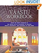#5: The Vaastu Workbook: Using the Subtle Energies of the Indian Art of Placement to Enhance Health, Prosperity, and Happiness in Your Home