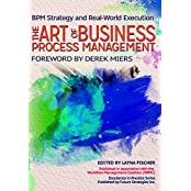 The Art of Business Process Management: BPM Strategy and Real-World Execution (English Edition)