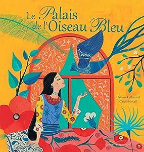 """Afficher """"Le palais de l'Oiseau bleu"""""""