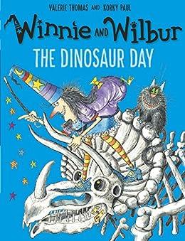 Winnie and Wilbur: The Dinosaur Day by [Thomas, Valerie]