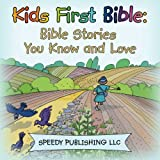 Best Speedy Publishing Kids Bibles - Kids First Bible: Bible Stories You Know Review