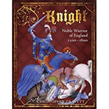 Knight: Noble Warrior of England 1200-1600 (General Military) by Christopher Gravett (2010-02-16)