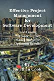 Effective Project Management for Software Development: Fine Tuning Software Project Management for Optimum Results (English Edition)