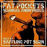 Burners Anonymous [Explicit]