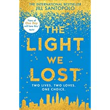 The Light We Lost: Two Lives.Two Loves.One Choice