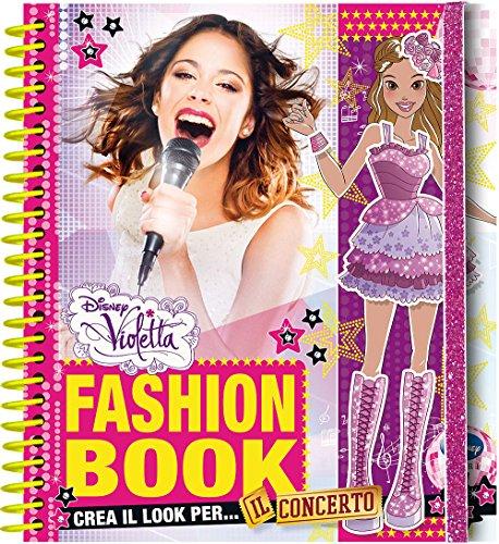 Fashion book. Crea il look per il concerto! Violetta. Con gadget