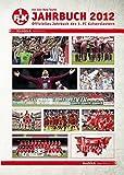 Ein Jahr Rote Teufel: Jahrbuch 2012. Offizielles Jahrbuch des 1. FC Kaiserslautern