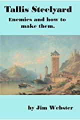 Tallis Steelyard. Enemies and how to make them. Kindle Edition