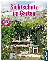 Sichtschutz im Garten (Mein Garten): Gestalten Pflanzen Pflegen