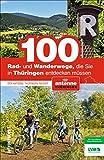 100 Rad- und Wanderwege, die Sie in Thüringen entdecken müssen. Der Antenne Insider mit Ausflugstipps und Touren für die ganze Familie (Sutton Freizeit)