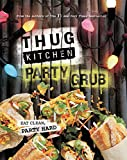 Thug Kitchen Party Grub: Eat Clean, Party Hard