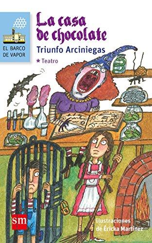 La casa de chocolate (El Barco de Vapor Azul) por Triunfo Arcienegas