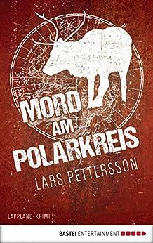 Mord am Polarkreis: Lappland-Krimi (Anna Magnusson 2)