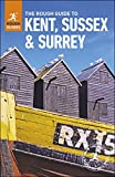 The Rough Guide to Kent, Sussex and Surrey (Rough Guide to.)