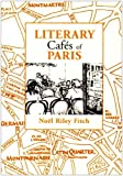 Literary Cafes of Paris by Noel Riley Fitch (1989-03-02)