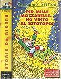 Geronimo Stilton N. 22 Per Mille Mozzarelle...Ho Vinto Al Tototopo