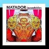 Yo Quiero Ser Matador by Banda Taurina San Fermin (2011-03-09)