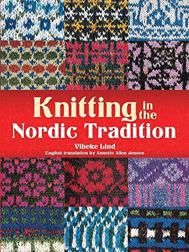 Knitting in the Nordic Tradition (Dover Books on Knitting and Crochet) (English Edition) von [Lind, Vibeke]