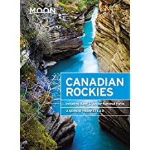 Moon Canadian Rockies (Ninth Edition): Including Banff & Jasper National Parks (Travel Guide)
