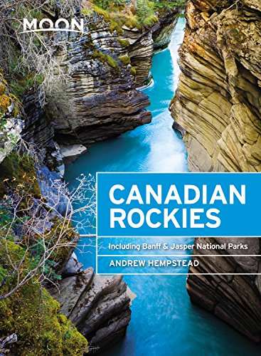 Moon Canadian Rockies (Ninth Edition): Including Banff & Jasper National Parks (Moon Travel Guides) por Andrew Hempstead