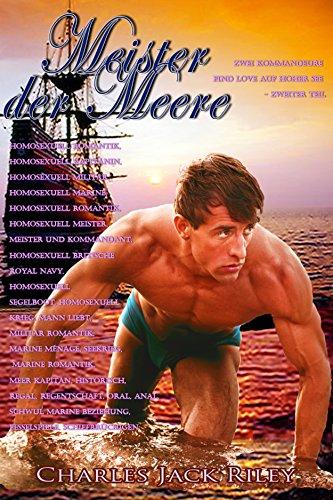 Masters of the Sea  Zwei Kommandeure Find Love auf hoher See - Zweiter Teil: Homosexuell Romantik, Homosexuell Kapitänin, Homosexuell Militär, Homosexuell Marine, Homosexuell Romantik, Homosexuell