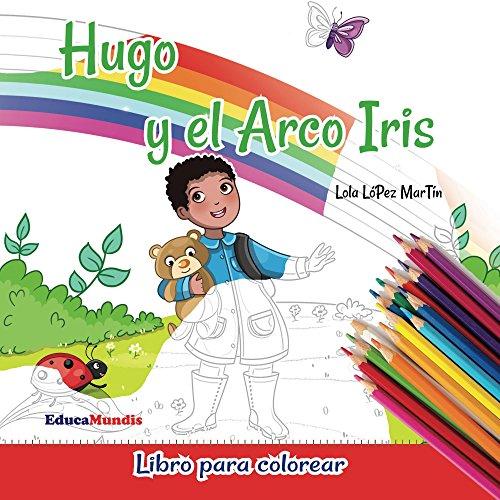 Hugo y el arco iris - Libro para colorear por Lola López Martín