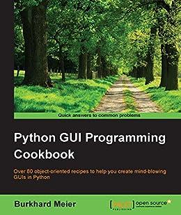 Python GUI Programming Cookbook by [Meier, Burkhard A.]