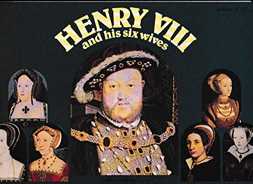 Henry VIII and His Six Wives: A Collection of Contemporary