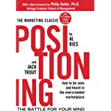 Positioning: The Battle for Your Mind: The Battle for Your Mind (MARKETING/SALES/ADV & PROMO)