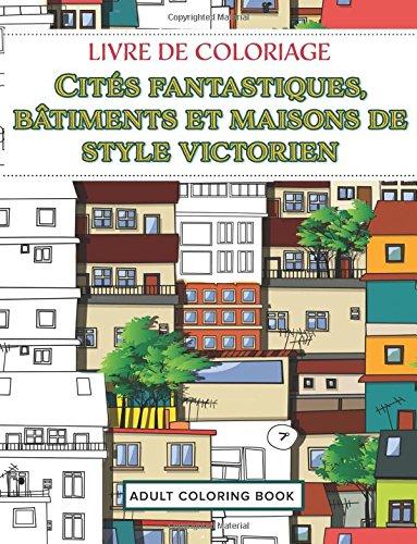 Livre de coloriage Cités fantastiques bâtiments et maisons de style victorien