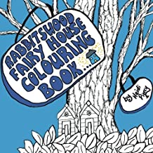 Rabbitswood Fairy House Colouring Book: Volume 3 (The Rabbitswood Fairies)