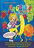 Früchte, Früchte, Früchte - Das Früchte-ABC und 22 weitere leckere Lieder rund um Früchte, Kräuter, Nüsse, Gemüse, Bio-Essen, Rohkost, Natur, Tiere und ... zum Mitsingen und Mitspielen