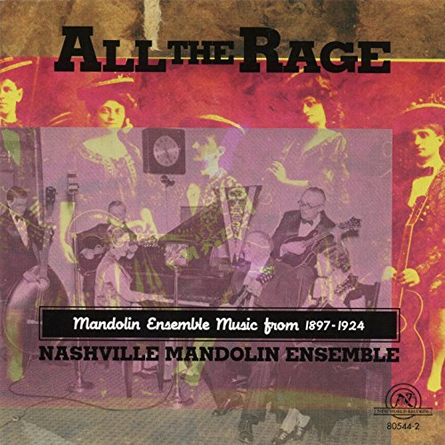 All the Rage: Mandolin Ensemble Music From 1897-1924