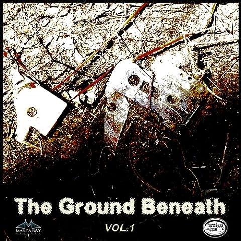 The Ground Beneath, Vol. 1
