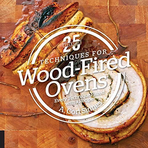 25 Essentials: Techniques for Wood-Fired Ovens: 25 Recipes; 25 Photos