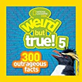 Weird but True! 5: 300 Outrageous Facts